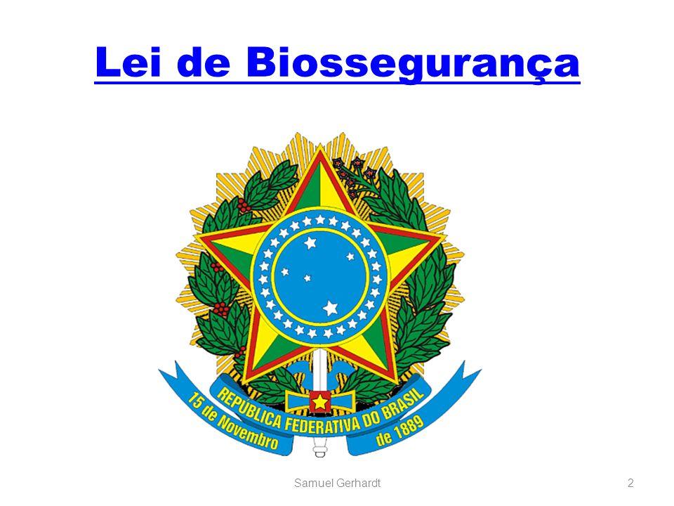 Biossegurança; Biotecnologia Biologia Saúde humana e animal Meio ambiente Samuel Gerhardt23
