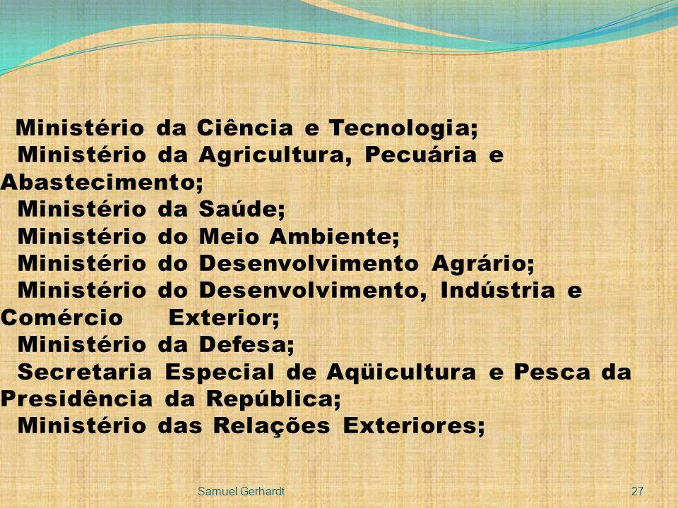 Ministério da Ciência e Tecnologia; Ministério da Agricultura, Pecuária e Abastecimento; Ministério da Saúde; Ministério do Meio Ambiente; Ministério