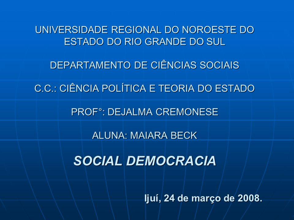 SOCIAL DEMOCRACIA A social democracia são ideologias surgidas em fins do século XIX e início do século XX pelo partido Marxista, por meio de uma evolução democrática, acreditando que a transição da sociedade socialista poderia ocorrer sem revoluções.