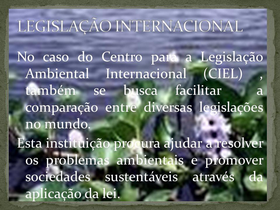 No caso do Centro para a Legislação Ambiental Internacional (CIEL), também se busca facilitar a comparação entre diversas legislações no mundo.