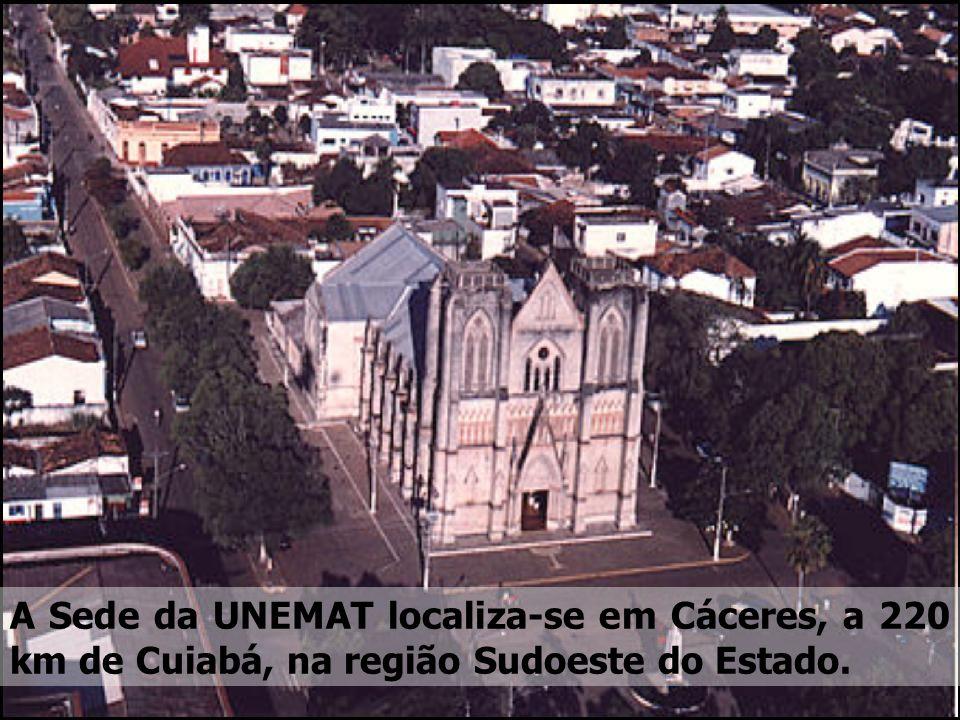 A Sede da UNEMAT localiza-se em Cáceres, a 220 km de Cuiabá, na região Sudoeste do Estado.