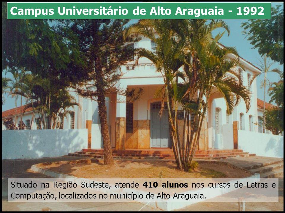 Situado na Região Sudeste, atende 410 alunos nos cursos de Letras e Computação, localizados no município de Alto Araguaia. Campus Universitário de Alt