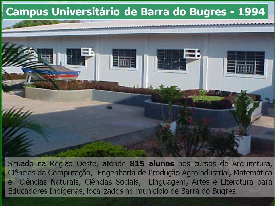 Situado na Região Sudoeste, atende 778 alunos nos cursos de Ciências Biológicas, Turismo e Pedagogia, localizados no município de Nova Xavantina.