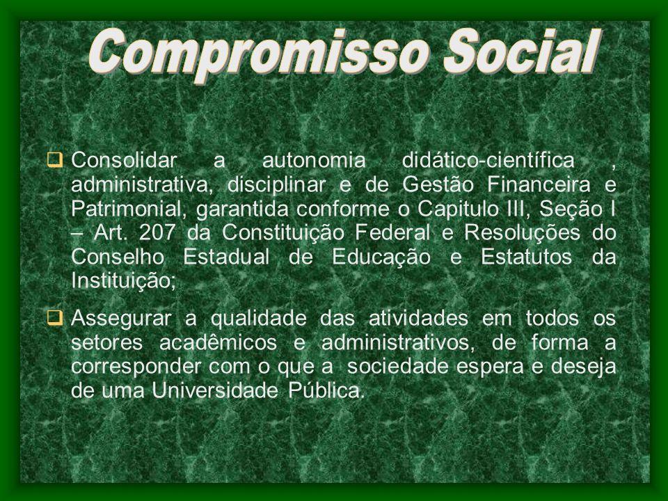 Consolidar a autonomia didático-científica, administrativa, disciplinar e de Gestão Financeira e Patrimonial, garantida conforme o Capitulo III, Seção