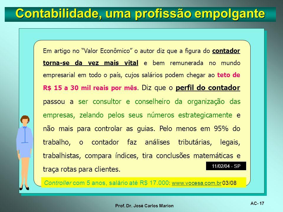 Prof. Dr. José Carlos Marion. Segundo as estatísticas, as disciplinas que mais reprovam em concursos públicos são língua portuguesa e contabilidade. C