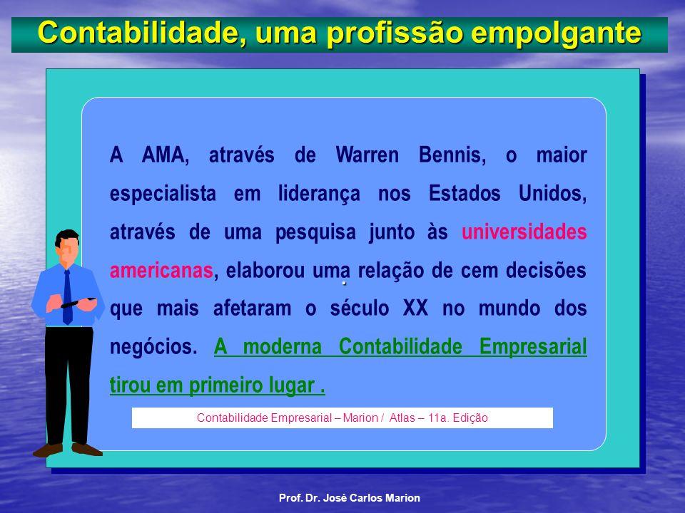 Prof. Dr. José Carlos Marion Contabilidade, uma profissão empolgante Contador Na Empresa No Ensino Órgão Público Analista Financeiro Contador Geral Ca