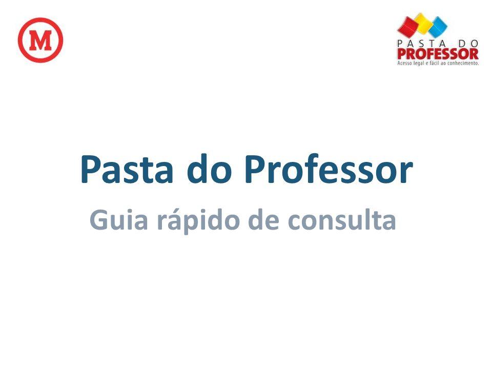 Pasta do Professor – Guia rápido de consulta Busca de Conteúdos Acesse o site: www.pastadoprofessor.com.br