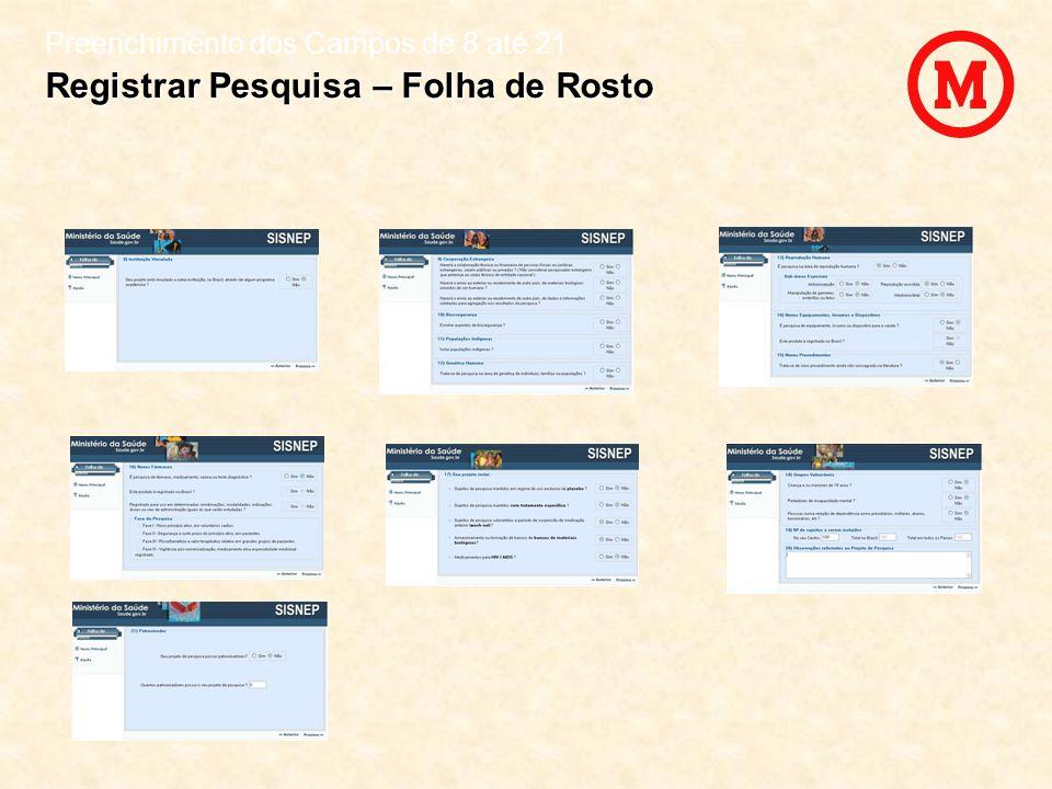 Preenchimento dos Campos de 8 até 21 Registrar Pesquisa – Folha de Rosto