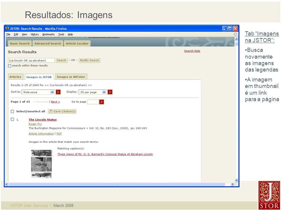 JSTOR User Services l March 2008 Navegação de artigos Sobre a página: Citação no topo da pág.