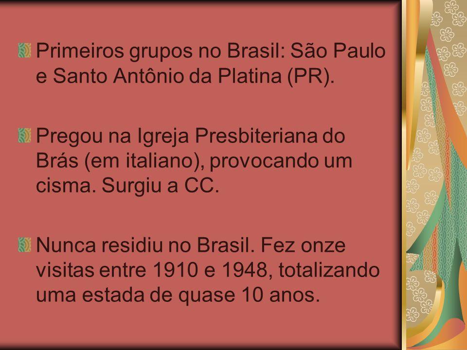 Primeiros grupos no Brasil: São Paulo e Santo Antônio da Platina (PR). Pregou na Igreja Presbiteriana do Brás (em italiano), provocando um cisma. Surg