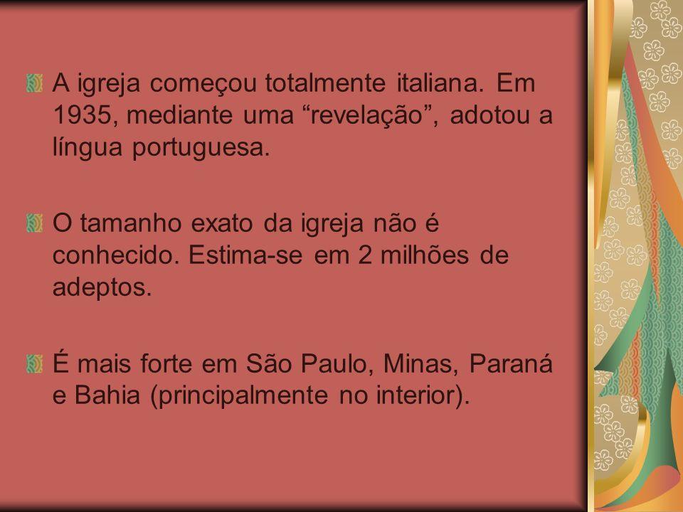 A igreja começou totalmente italiana. Em 1935, mediante uma revelação, adotou a língua portuguesa. O tamanho exato da igreja não é conhecido. Estima-s