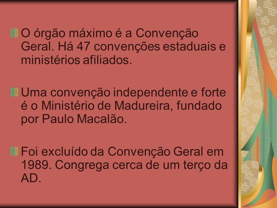 O órgão máximo é a Convenção Geral. Há 47 convenções estaduais e ministérios afiliados. Uma convenção independente e forte é o Ministério de Madureira