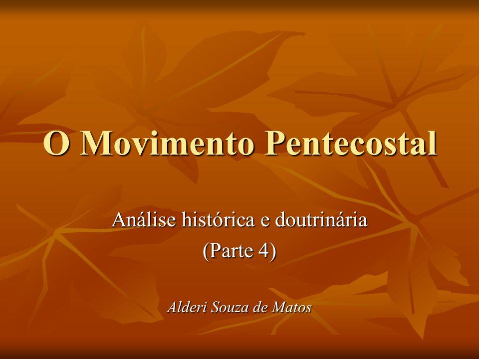 O Movimento Pentecostal Análise histórica e doutrinária (Parte 4) Alderi Souza de Matos