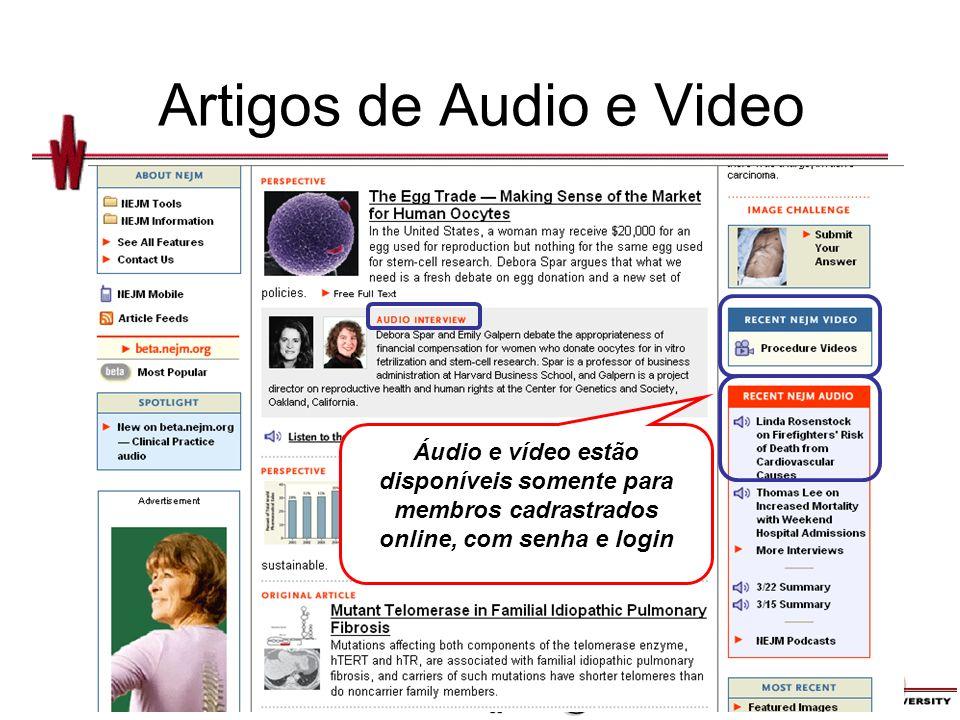 Artigos de Audio e Video Áudio e vídeo estão disponíveis somente para membros cadrastrados online, com senha e login