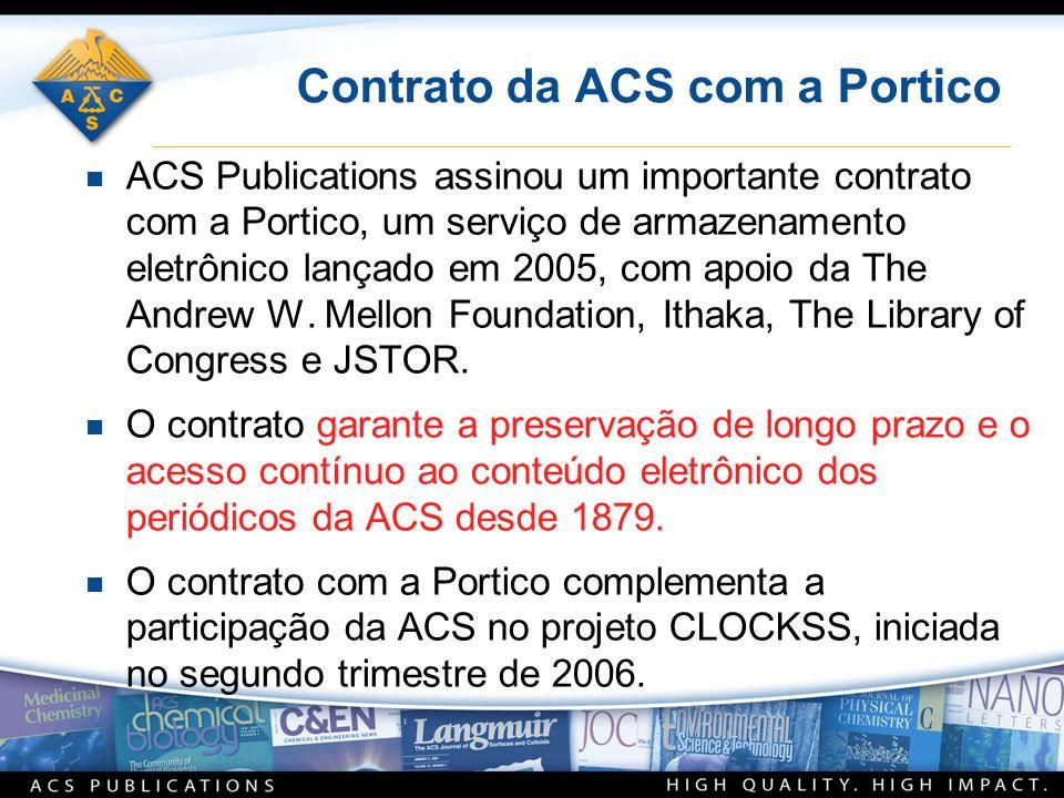 Contrato da ACS com a Portico n ACS Publications assinou um importante contrato com a Portico, um serviço de armazenamento eletrônico lançado em 2005, com apoio da The Andrew W.