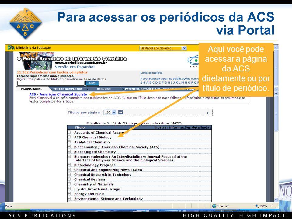 Aqui você pode acessar a página da ACS diretamente ou por título de periódico.