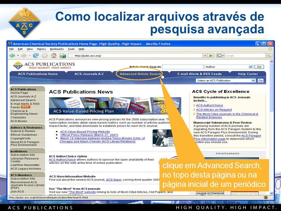 Como localizar arquivos através de pesquisa avançada clique em Advanced Search, no topo desta página ou na página inicial de um periódico