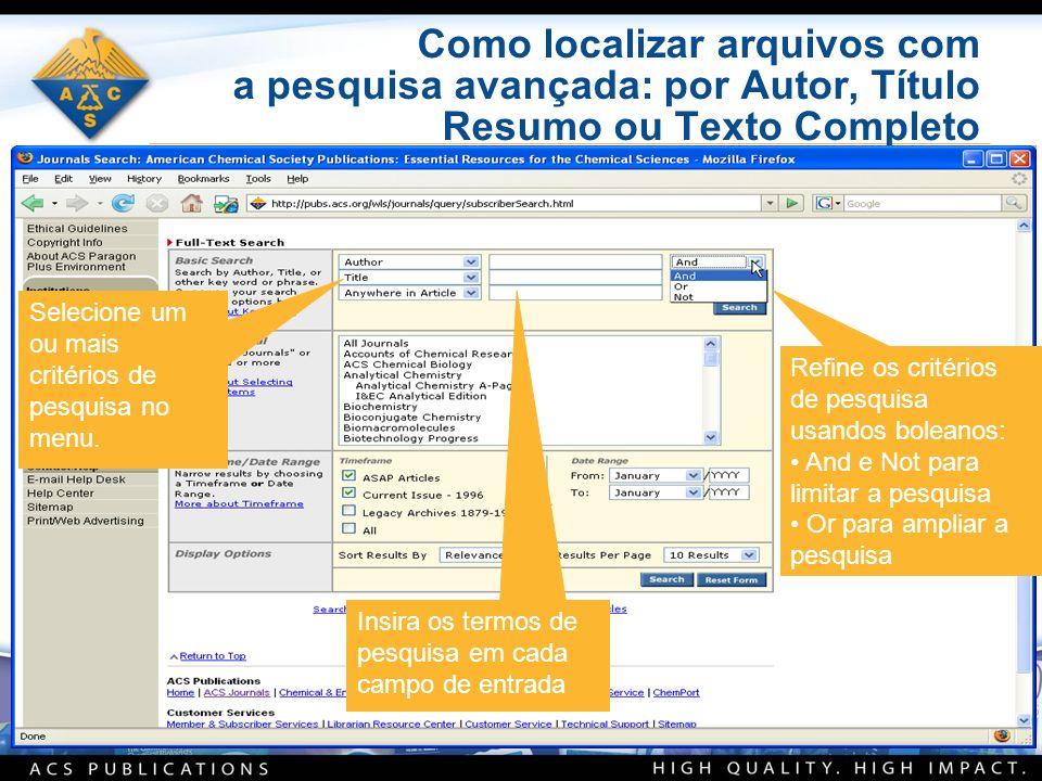 Como localizar arquivos com a pesquisa avançada: por Autor, Título Resumo ou Texto Completo Selecione um ou mais critérios de pesquisa no menu.