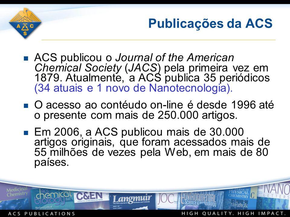 Publicações da ACS n ACS publicou o Journal of the American Chemical Society (JACS) pela primeira vez em 1879.