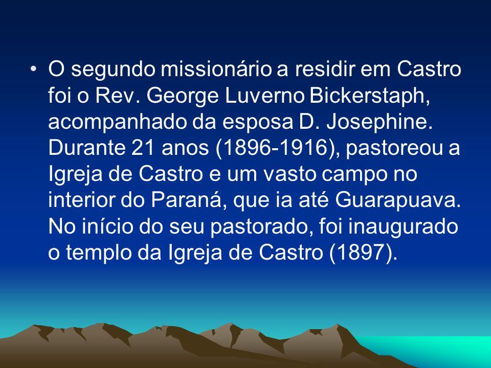 O segundo missionário a residir em Castro foi o Rev.