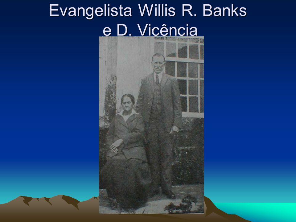 Evangelista Willis R. Banks e D. Vicência