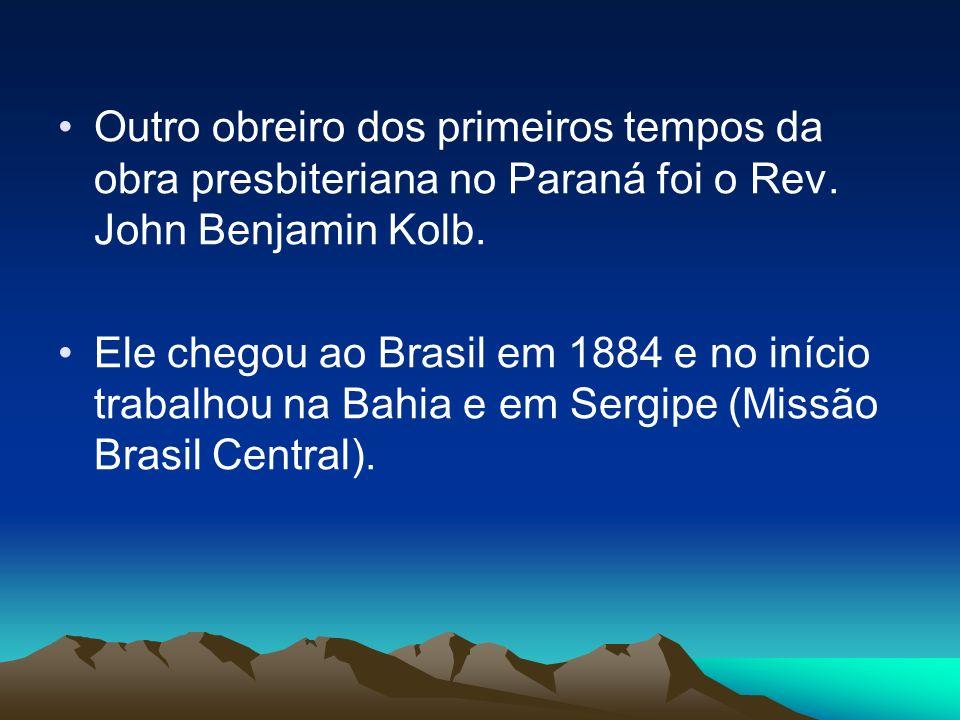 Outro obreiro dos primeiros tempos da obra presbiteriana no Paraná foi o Rev.