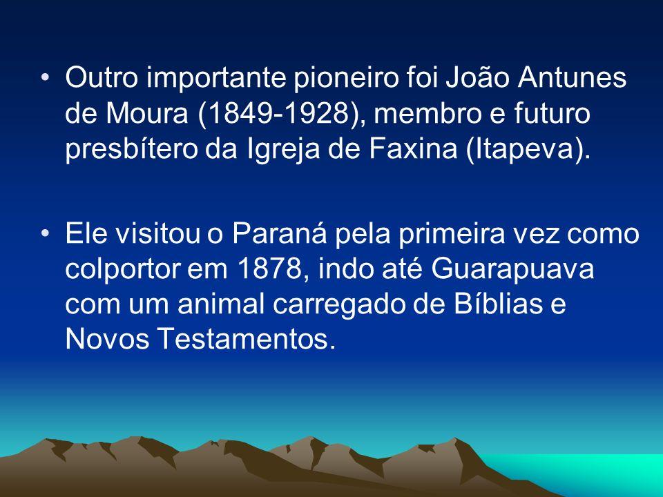 Outro valoroso obreiro no Paraná foi o Rev.