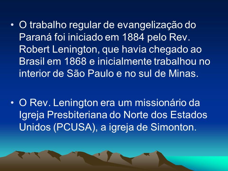 O trabalho regular de evangelização do Paraná foi iniciado em 1884 pelo Rev.