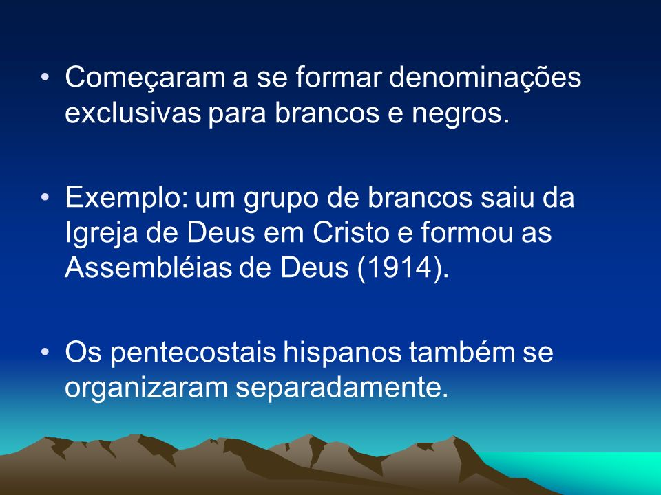 Começaram a se formar denominações exclusivas para brancos e negros. Exemplo: um grupo de brancos saiu da Igreja de Deus em Cristo e formou as Assembl