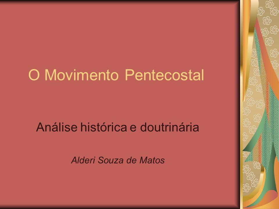 O Movimento Pentecostal Análise histórica e doutrinária Alderi Souza de Matos
