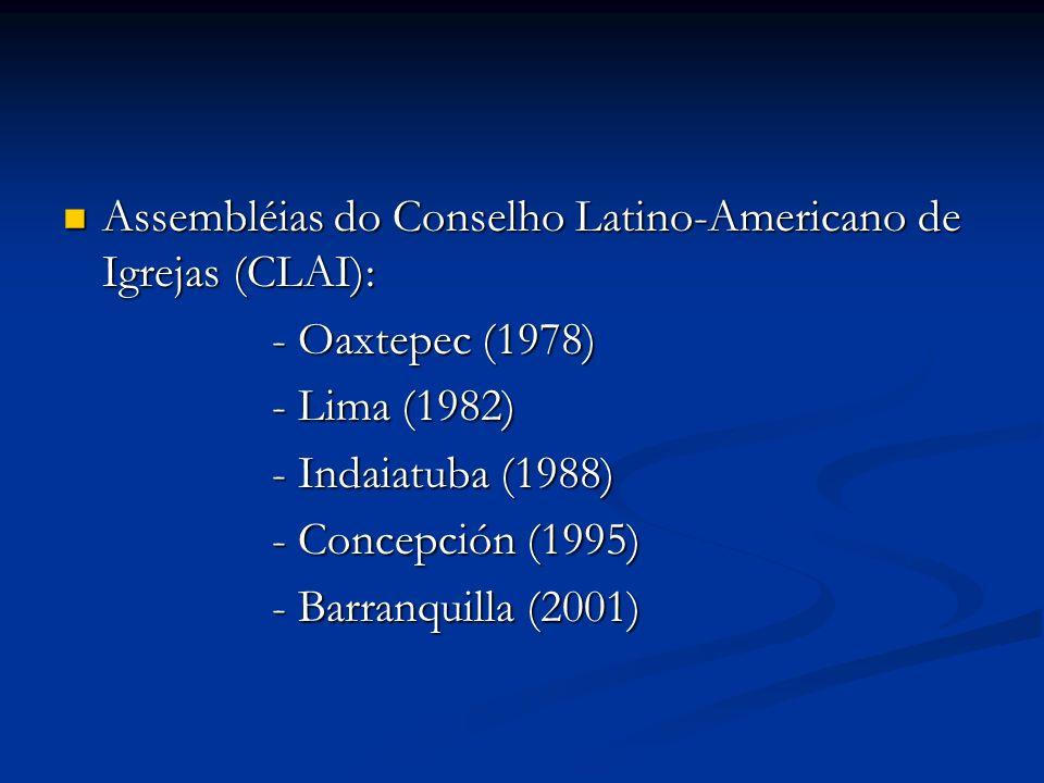 Assembléias do Conselho Latino-Americano de Igrejas (CLAI): Assembléias do Conselho Latino-Americano de Igrejas (CLAI): - Oaxtepec (1978) - Lima (1982