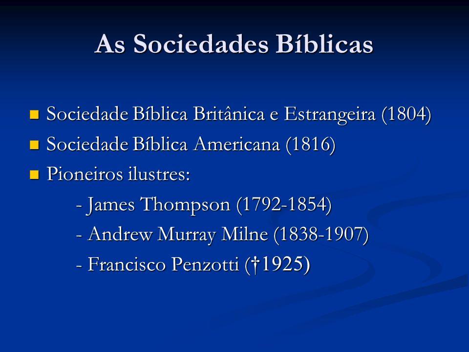 As Sociedades Bíblicas Sociedade Bíblica Britânica e Estrangeira (1804) Sociedade Bíblica Britânica e Estrangeira (1804) Sociedade Bíblica Americana (