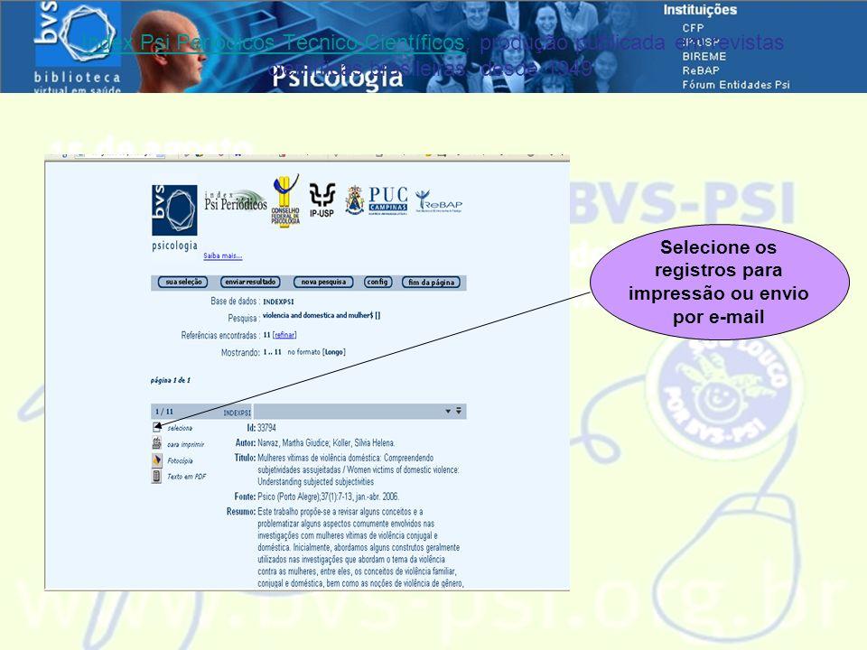 Index Psi Periódicos Técnico-Científicos: produção publicada em revistas científicas brasileiras, desde 1949Index Psi Periódicos Técnico-Científicos Selecione os registros para impressão ou envio por e-mail
