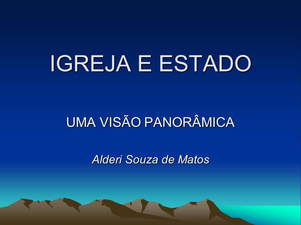 IGREJA E ESTADO UMA VISÃO PANORÂMICA Alderi Souza de Matos