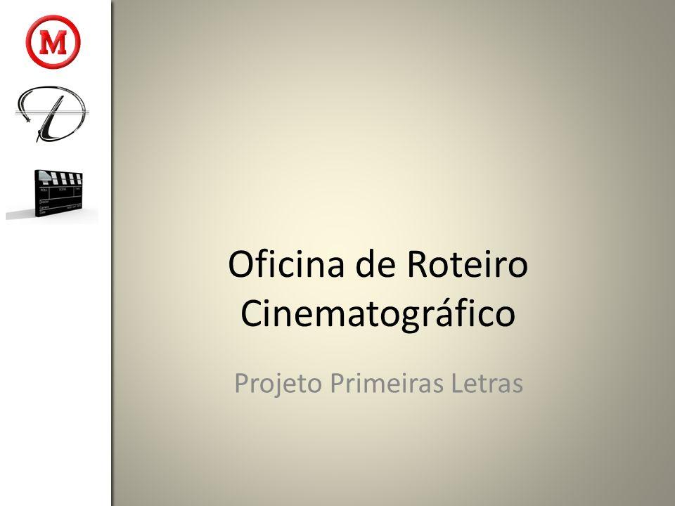 Oficina de Roteiro Cinematográfico Projeto Primeiras Letras