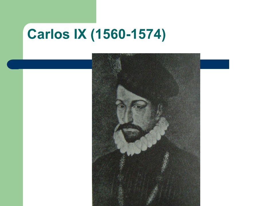 Carlos IX (1560-1574)