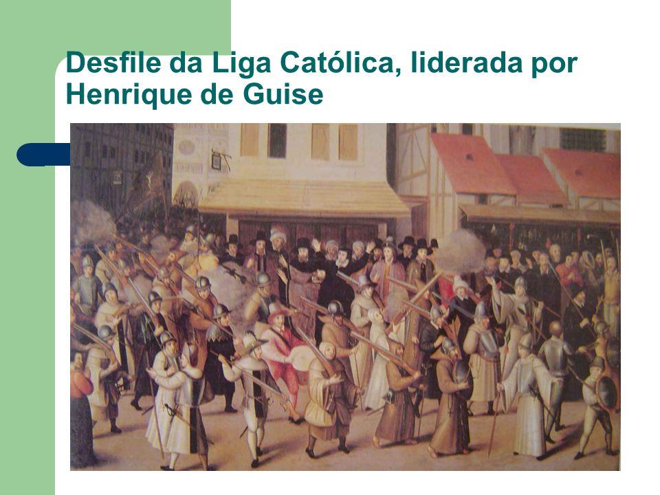 Desfile da Liga Católica, liderada por Henrique de Guise