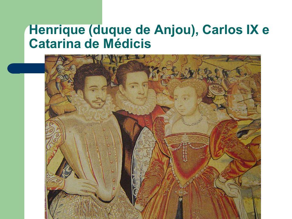 Henrique (duque de Anjou), Carlos IX e Catarina de Médicis