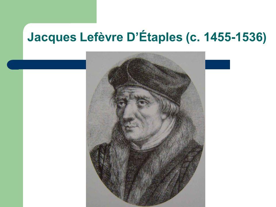 Jacques Lefèvre DÉtaples (c. 1455-1536)