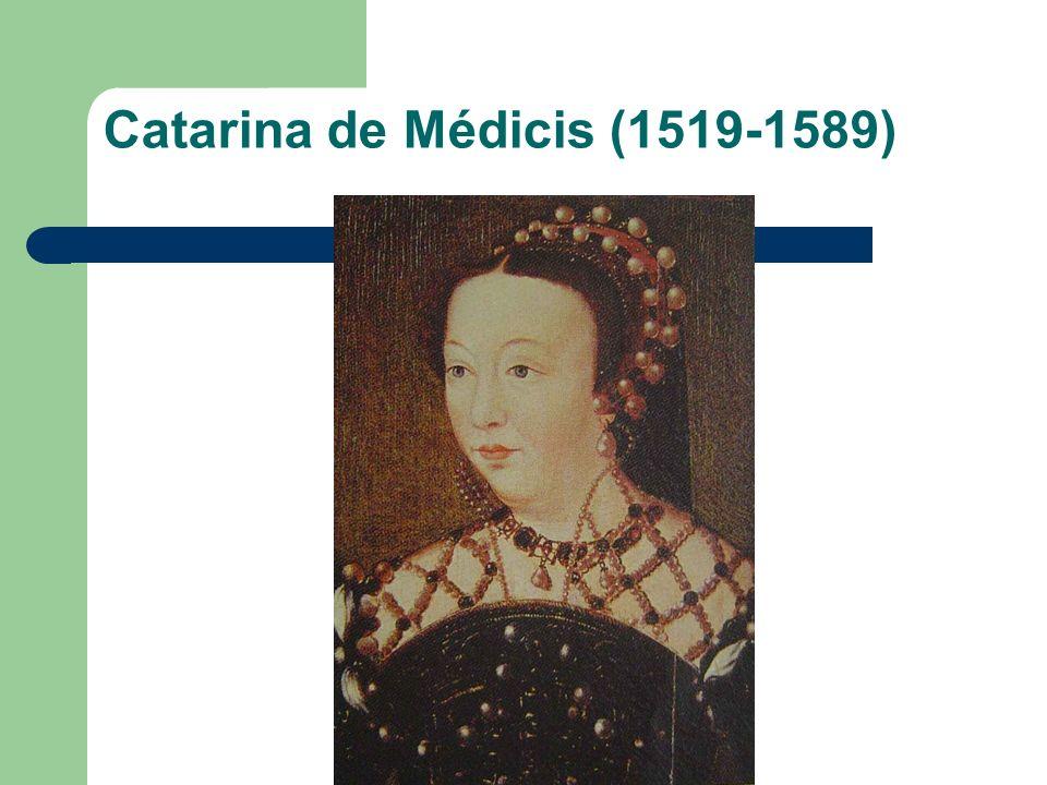 Catarina de Médicis (1519-1589)