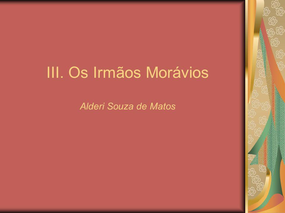 III. Os Irmãos Morávios Alderi Souza de Matos