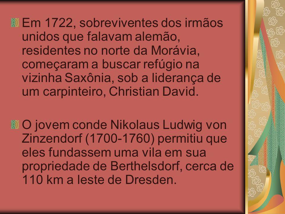 Em 1722, sobreviventes dos irmãos unidos que falavam alemão, residentes no norte da Morávia, começaram a buscar refúgio na vizinha Saxônia, sob a lide