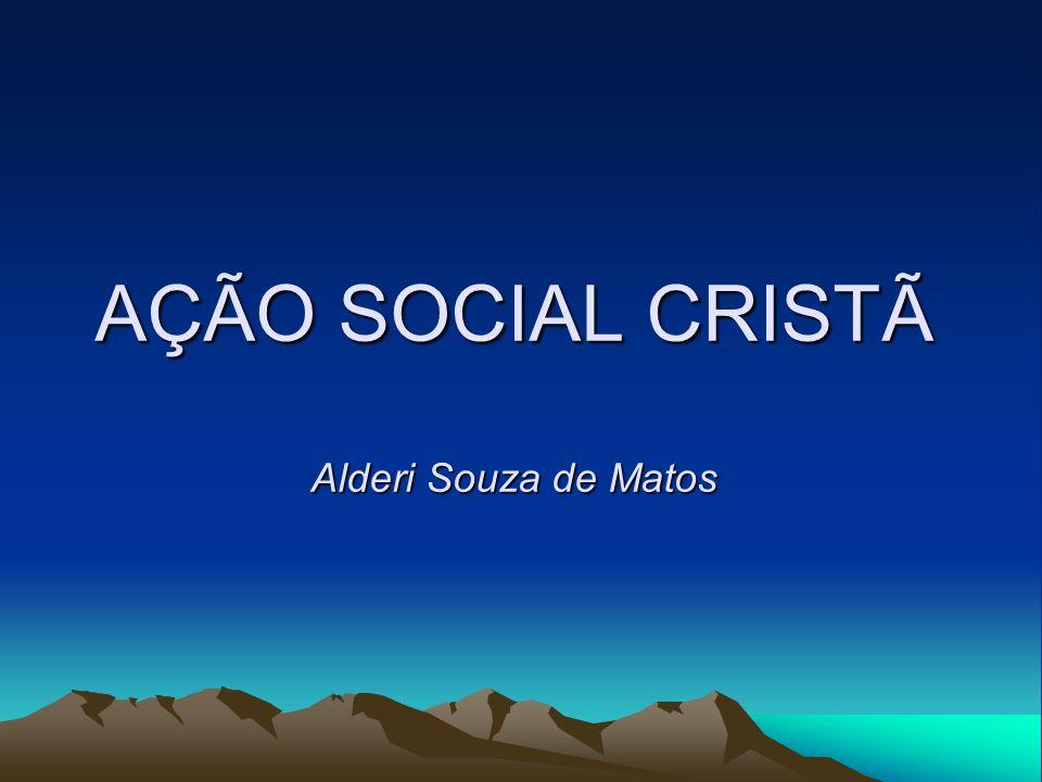 AÇÃO SOCIAL CRISTÃ Alderi Souza de Matos