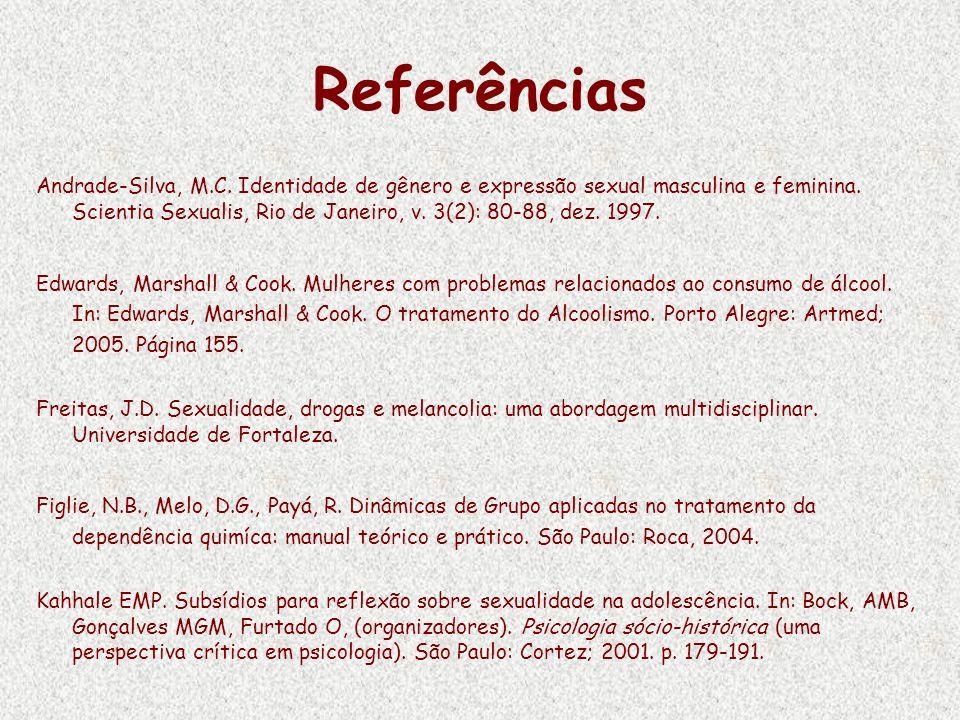 Referências Andrade-Silva, M.C. Identidade de gênero e expressão sexual masculina e feminina. Scientia Sexualis, Rio de Janeiro, v. 3(2): 80-88, dez.