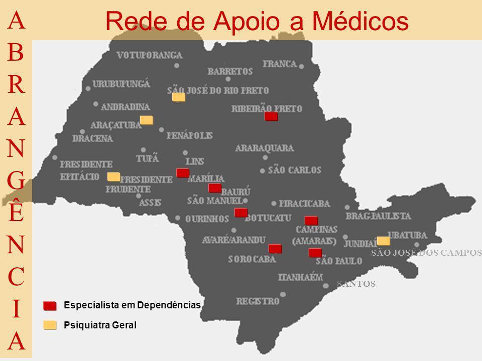 10 SÃO JOSÉ DOS CAMPOS Rede de Apoio a Médicos ABRANGÊNCIAABRANGÊNCIA SANTOS Especialista em Dependências Psiquiatra Geral