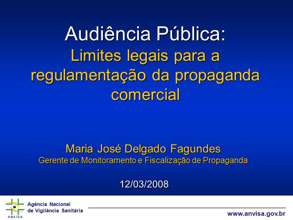 Agência Nacional de Vigilância Sanitária www.anvisa.gov.br Agência Nacional de Vigilância Sanitária www.anvisa.gov.br Audiência Pública: Limites legai