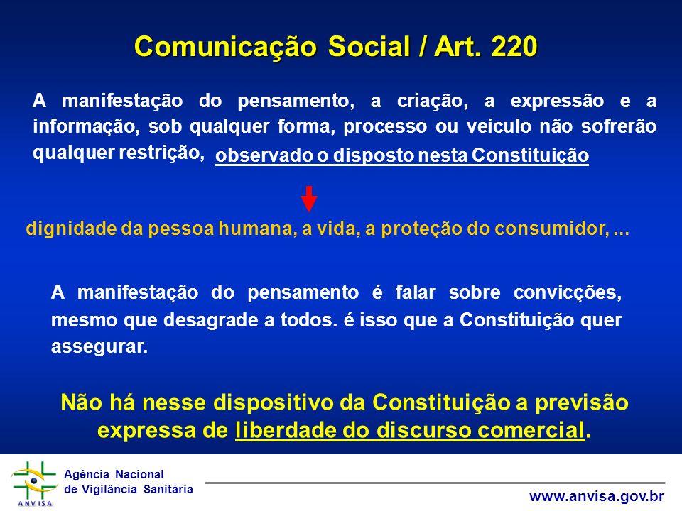 Agência Nacional de Vigilância Sanitária www.anvisa.gov.br Agência Nacional de Vigilância Sanitária www.anvisa.gov.br A manifestação do pensamento, a
