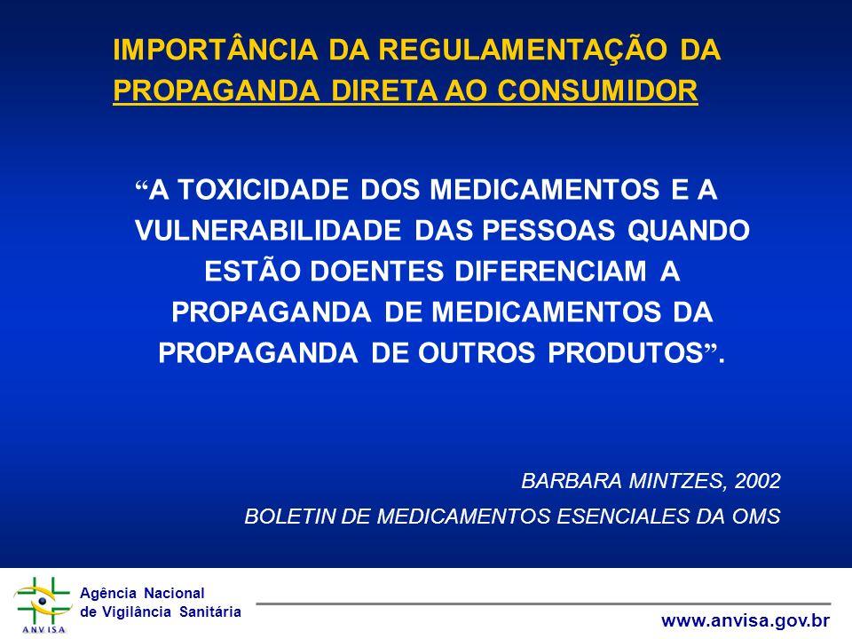Agência Nacional de Vigilância Sanitária www.anvisa.gov.br Agência Nacional de Vigilância Sanitária www.anvisa.gov.br A TOXICIDADE DOS MEDICAMENTOS E