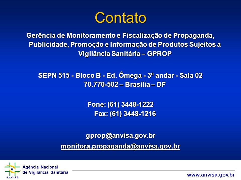 Agência Nacional de Vigilância Sanitária www.anvisa.gov.br Agência Nacional de Vigilância Sanitária www.anvisa.gov.br Contato Gerência de Monitorament
