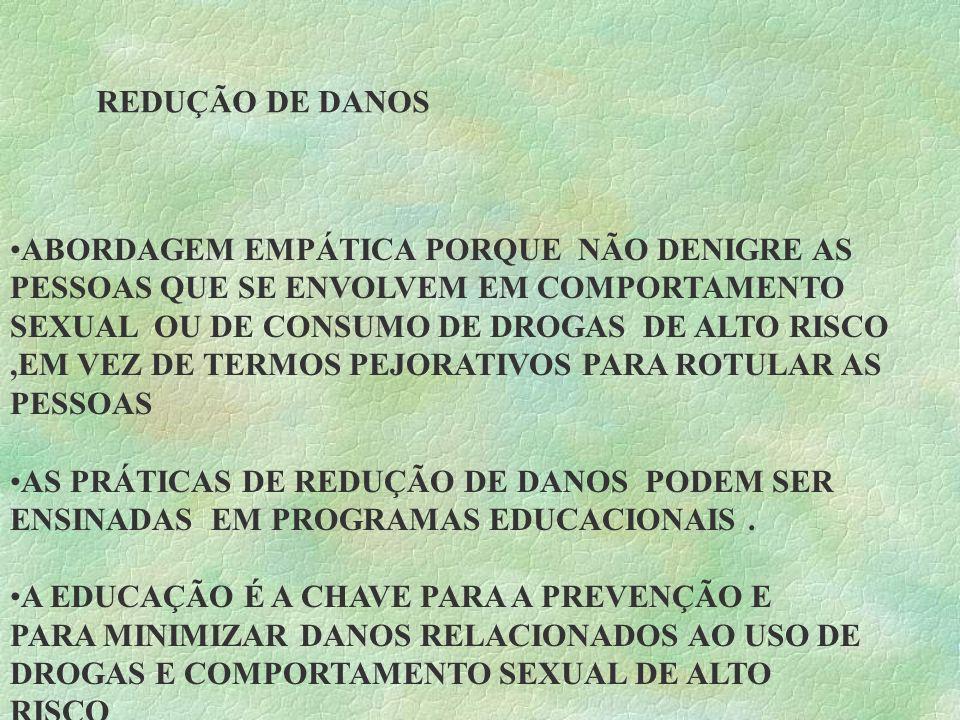 OBJETIVOS OS OBJETIVOS GERAIS DOS PROGAMAS DE PREVENÇÃO BASEADOS NA REDUÇÃO DE DANOS INCLUEM AUMENTAR A CONCIÊNCIA DOS COMPORTAMENTOS DE ALTO RISCO E DE SUAS CONSEQUÊNCIAS,TREINAR HABILIDADES DE ENFRENTAMENTO PARA LIDAR EFETIVAMENTE COM SITUAÇÕES DE ALTO RISCO ENVOLVENDO DROGAS E SEXO E FACILITAR COMPORTAMENTOS QUE PROMOVAM A SAÚDE E REDUZAM OS RISCOS